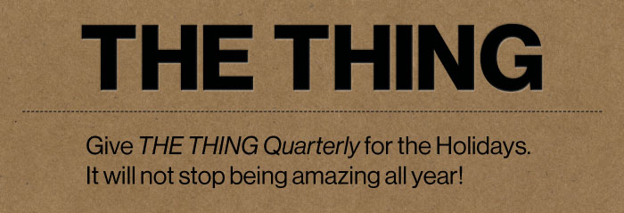 THE THING Quarterly