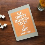 S.F. Trippy Mission: Lives & Art 1989 - 2002